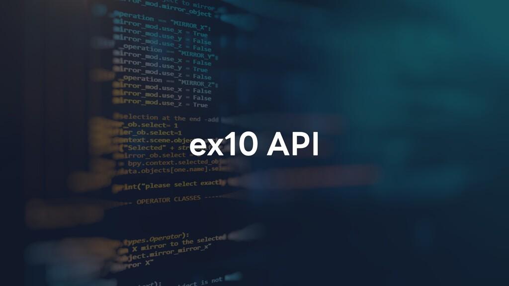 ex10 API