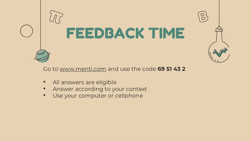 FEEDBACK TIME Go to www.menti.com and use the c...