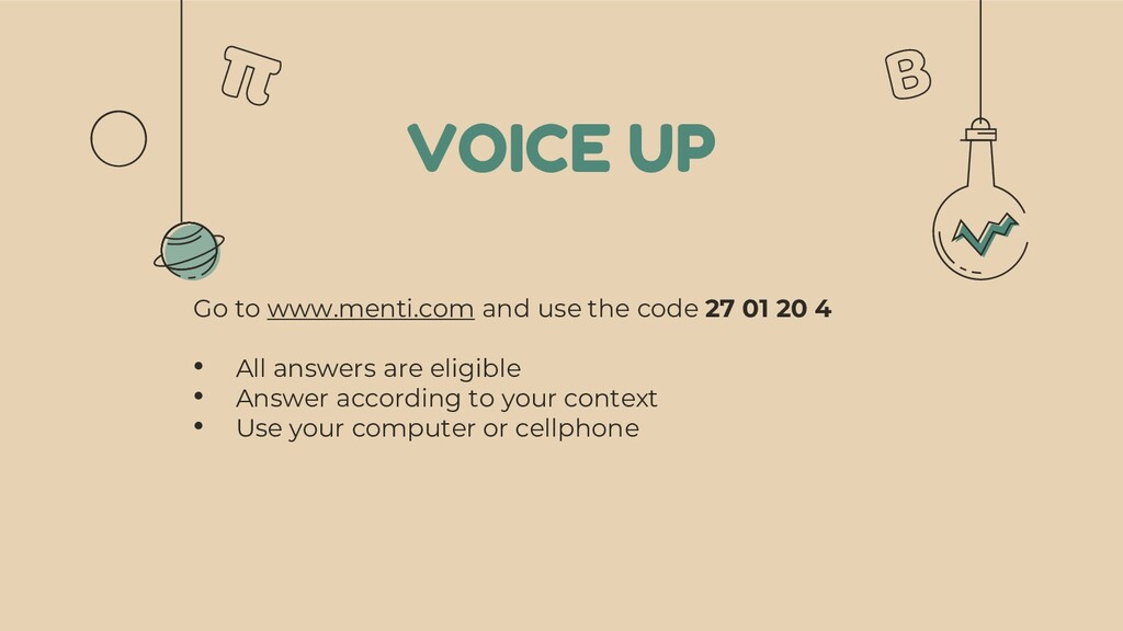 VOICE UP Go to www.menti.com and use the code 2...