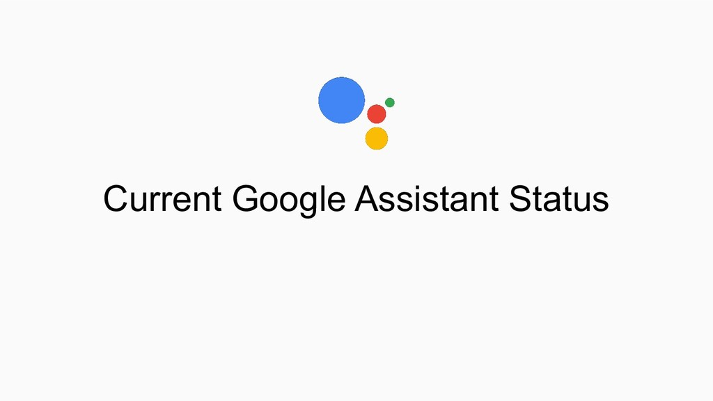 Current Google Assistant Status