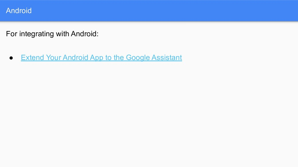 Android For integrating with Android: ● Extend ...