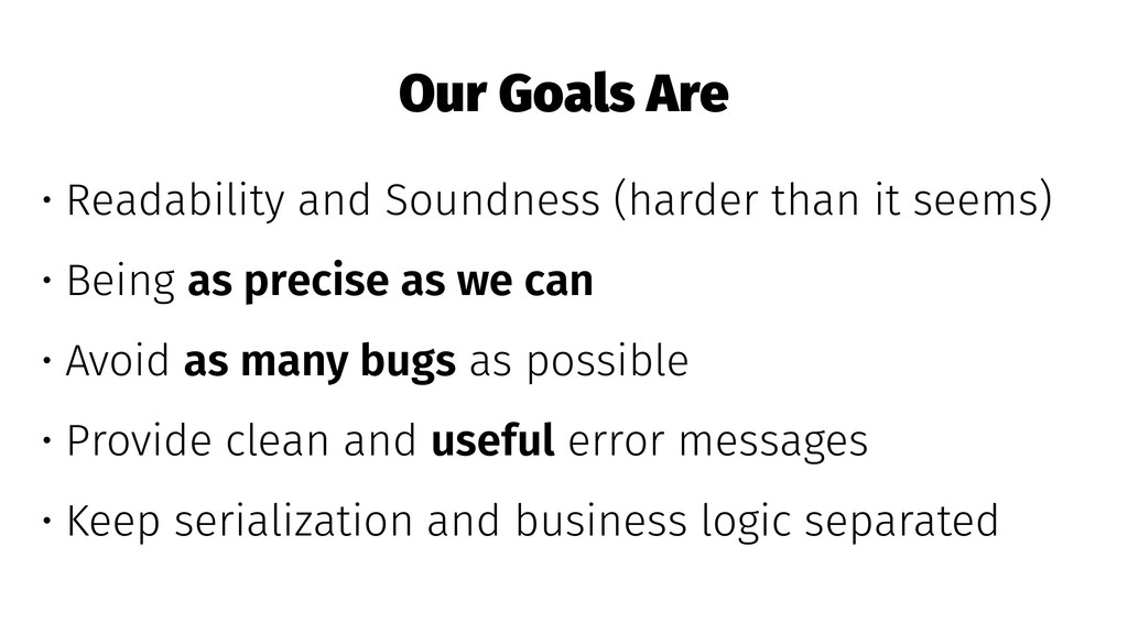 Our Goals Are • Readability and Soundness (hard...