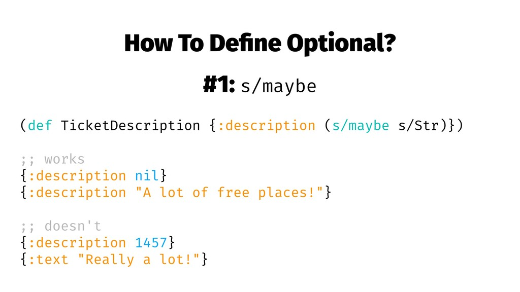 How To Define Optional? #1: s/maybe (def TicketD...