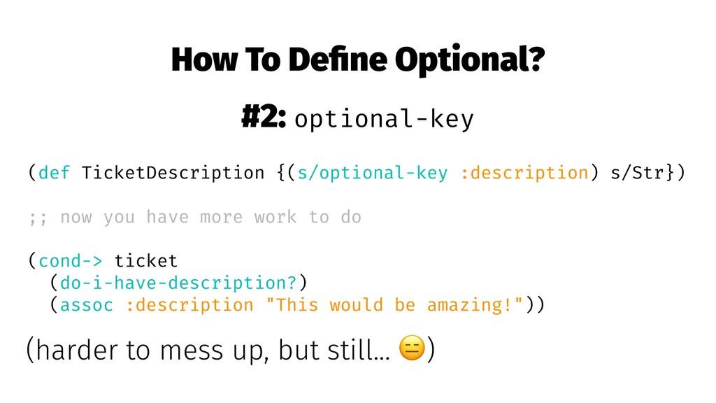 How To Define Optional? #2: optional-key (def Ti...