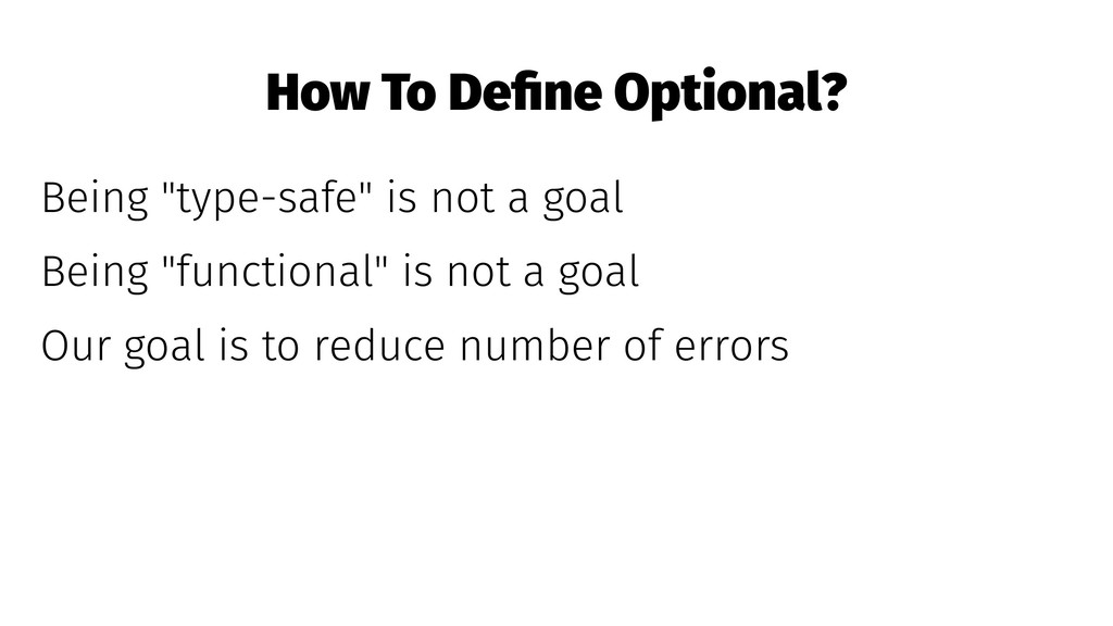 """How To Define Optional? Being """"type-safe"""" is not..."""