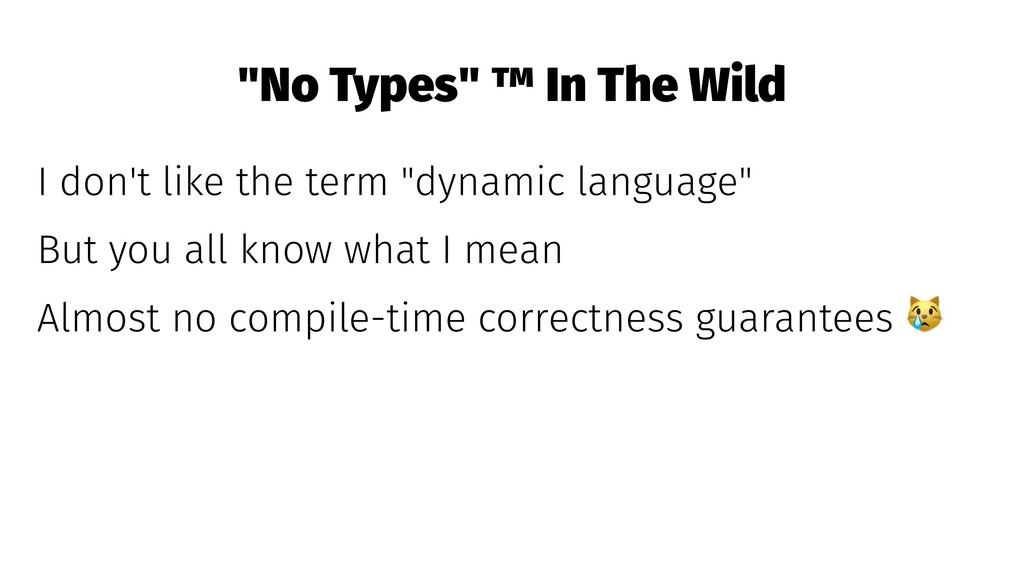 """""""No Types"""" ™ In The Wild I don't like the term ..."""