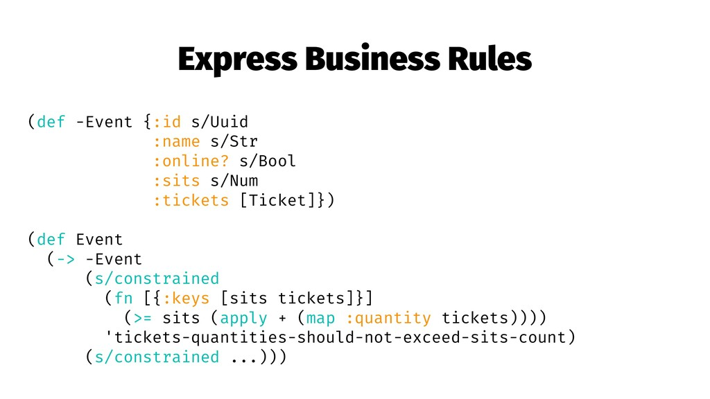 Express Business Rules (def -Event {:id s/Uuid ...
