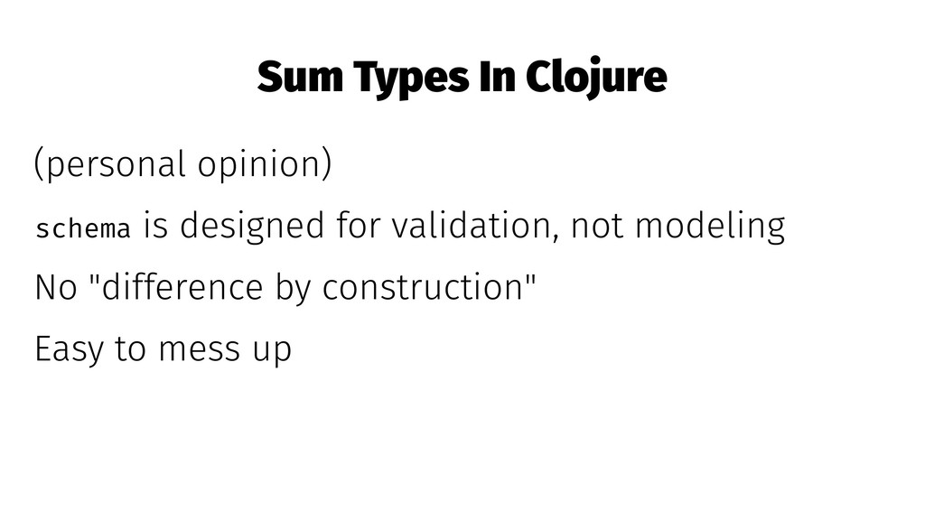 Sum Types In Clojure (personal opinion) schema ...