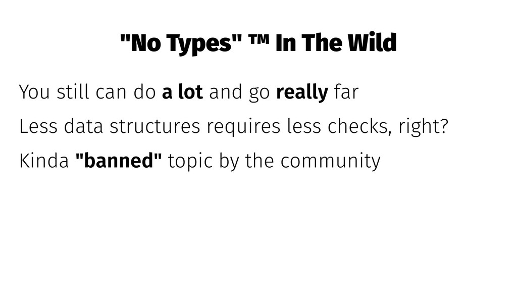 """""""No Types"""" ™ In The Wild You still can do a lot..."""