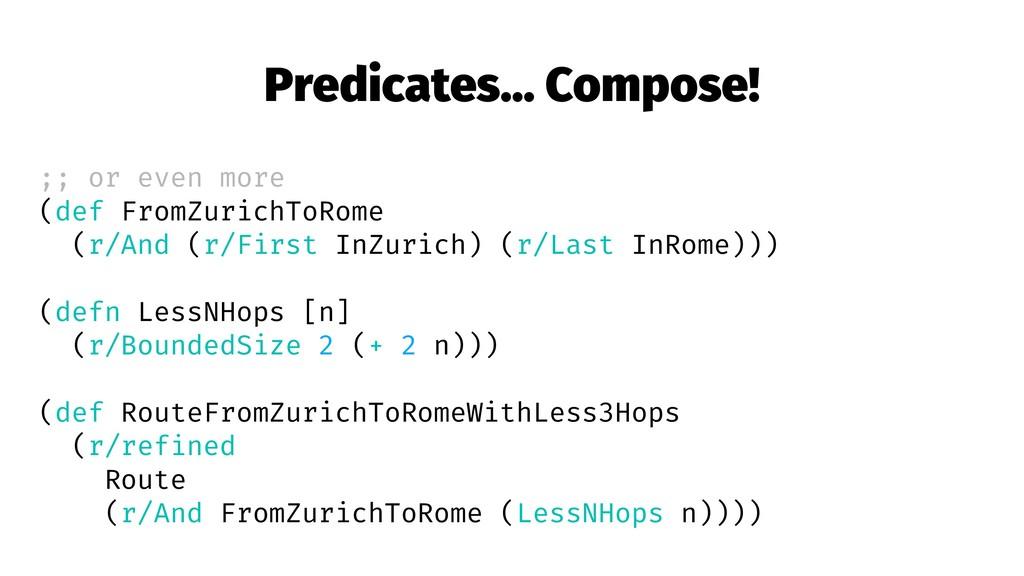 Predicates... Compose! ;; or even more (def Fro...