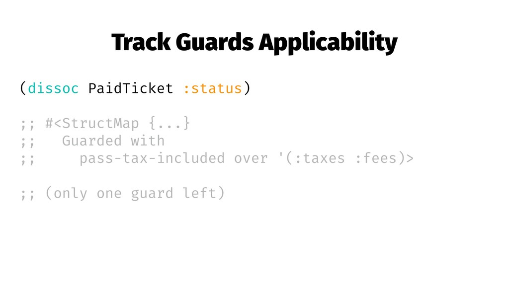 Track Guards Applicability (dissoc PaidTicket :...