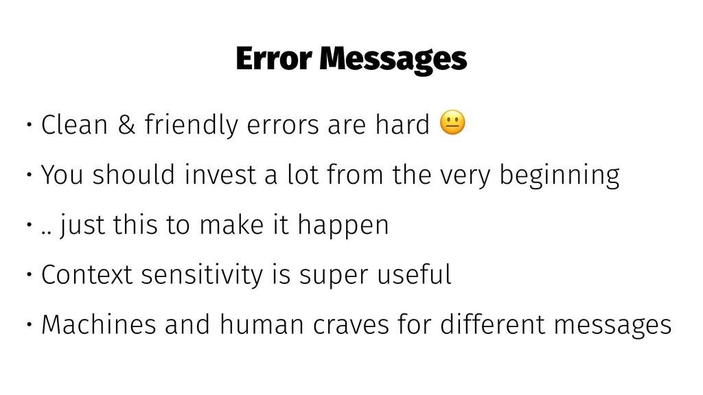 Error Messages • Clean & friendly errors are ha...