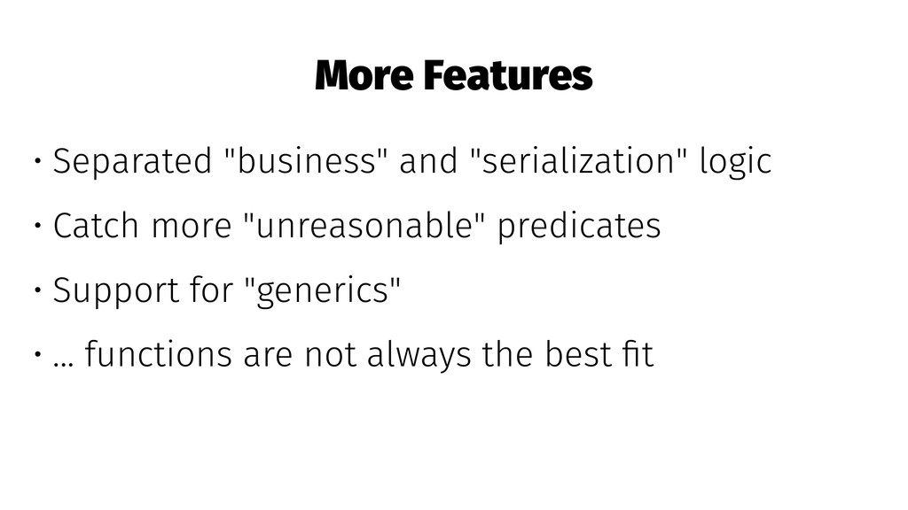 """More Features • Separated """"business"""" and """"seria..."""