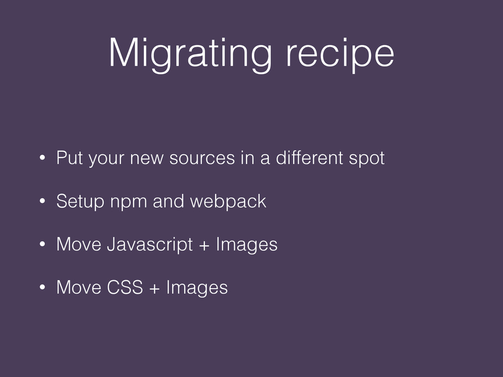 Migrating recipe • Put your new sources in a di...