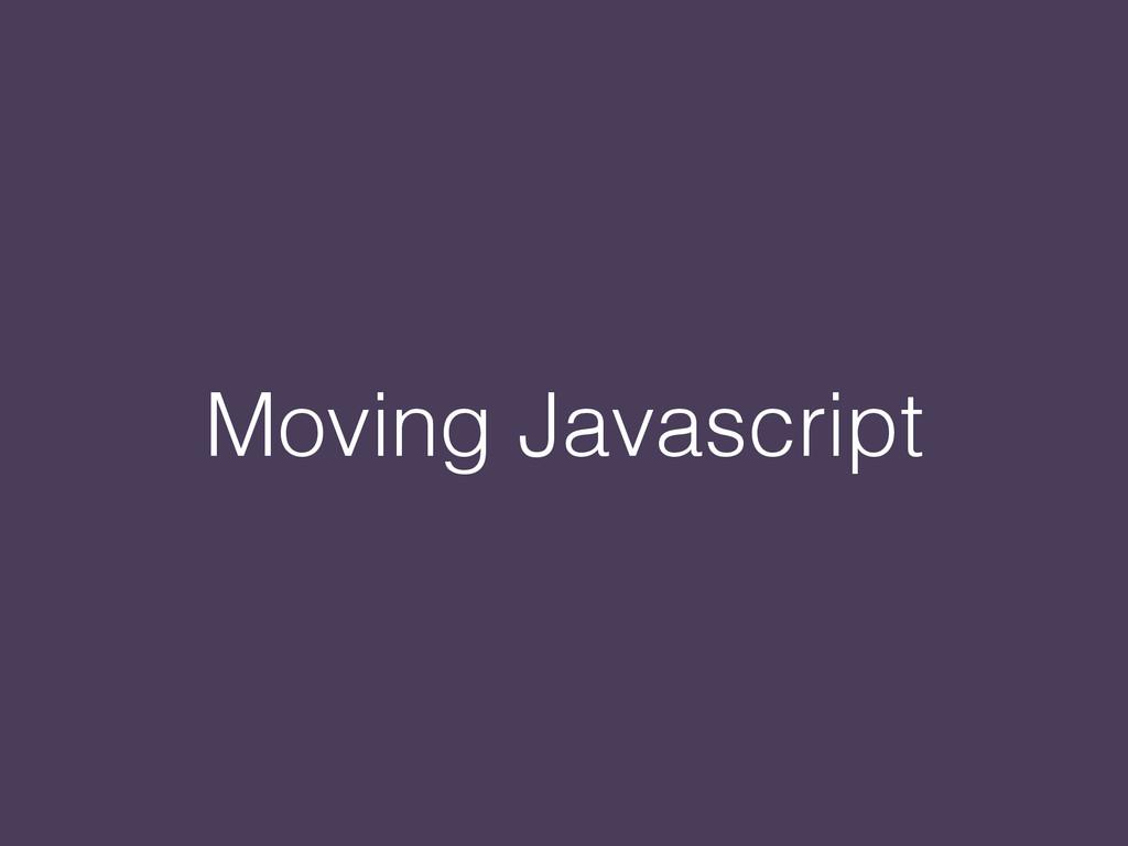 Moving Javascript