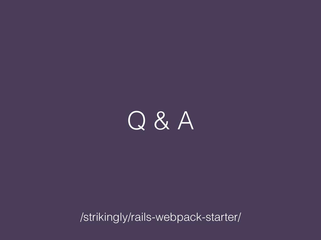 Q & A /strikingly/rails-webpack-starter/