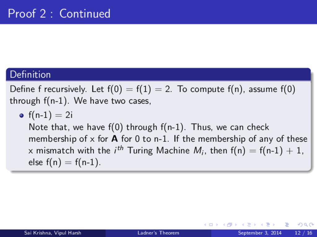 Proof 2 : Continued Definition Define f recursive...