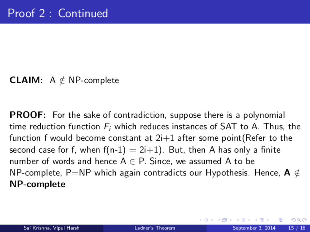 Proof 2 : Continued CLAIM: A / ∈ NP-complete PR...