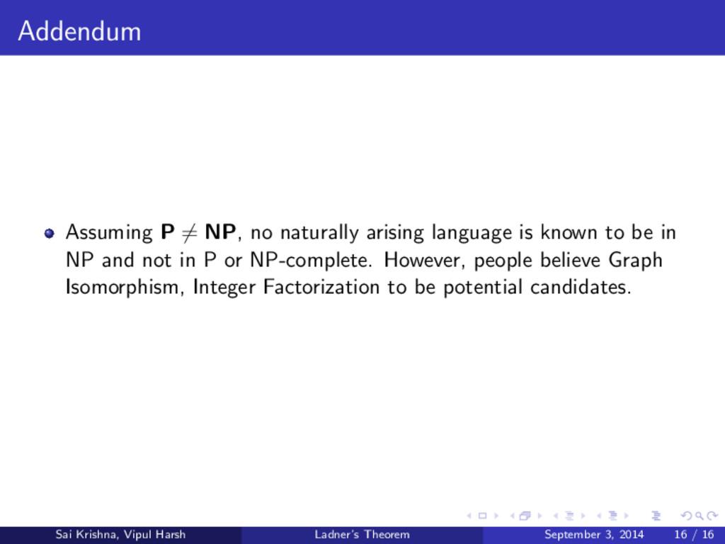 Addendum Assuming P = NP, no naturally arising ...