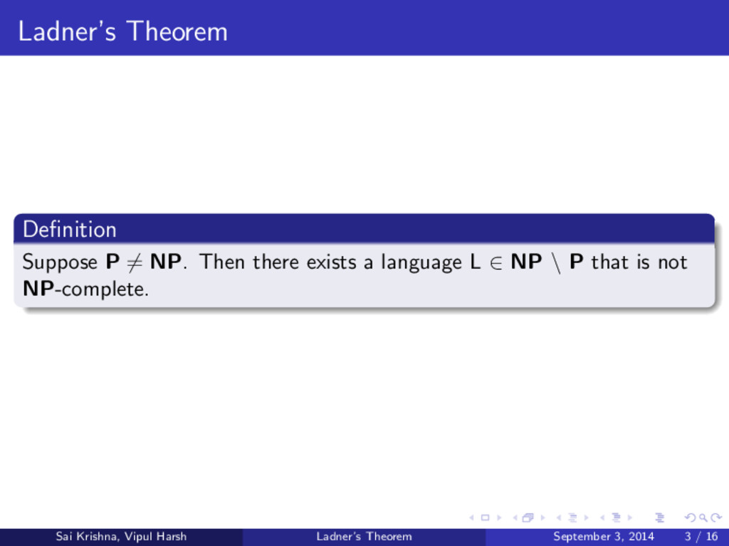 Ladner's Theorem Definition Suppose P = NP. Then...