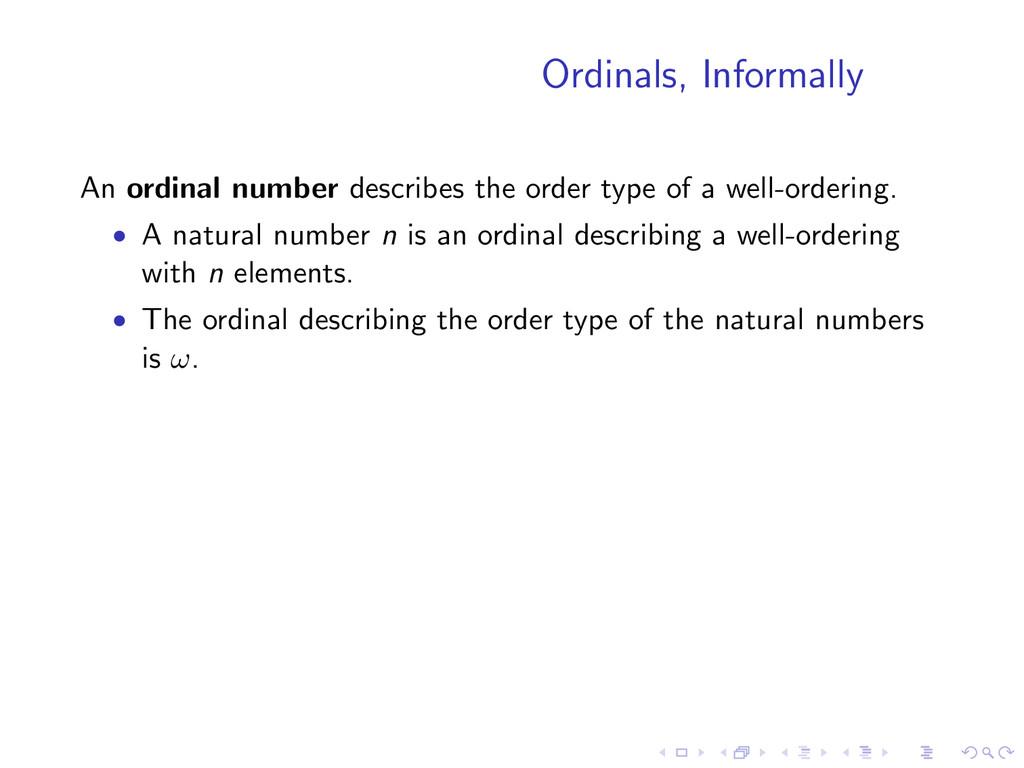 Ordinals, Informally An ordinal number describe...