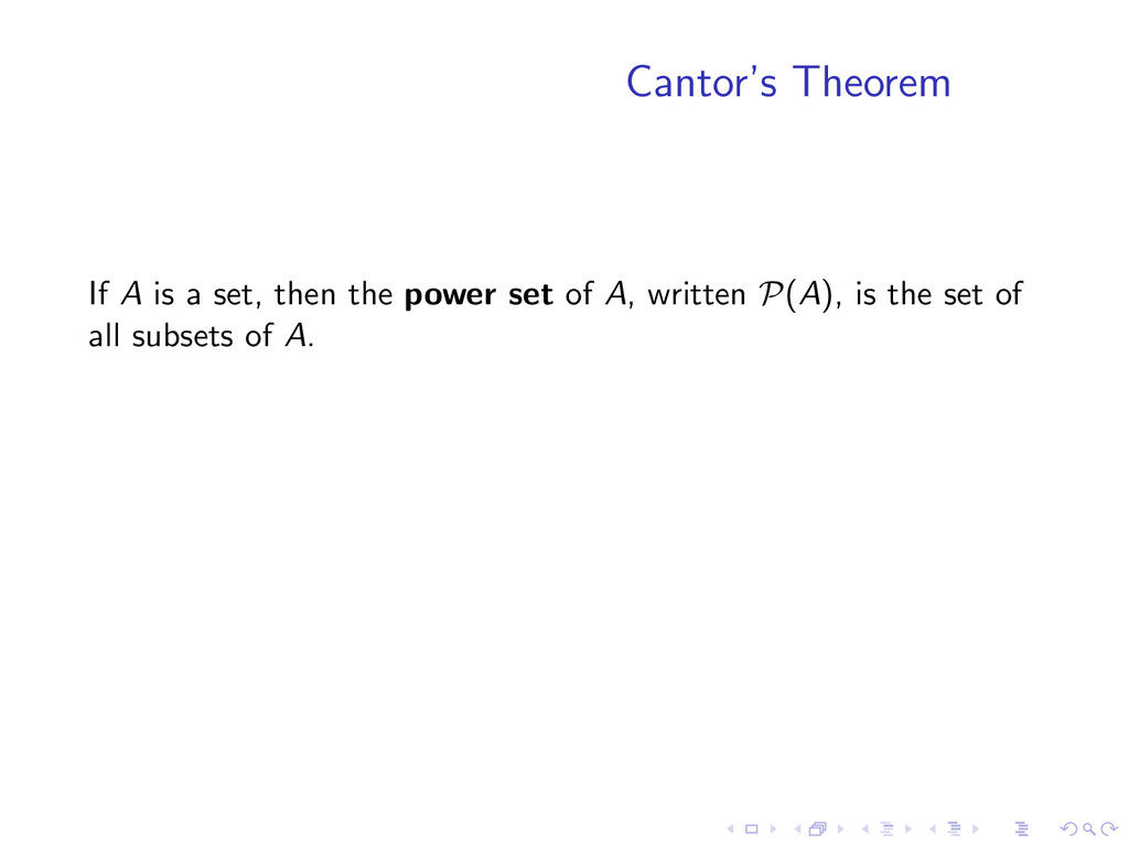 Cantor's Theorem If A is a set, then the power ...