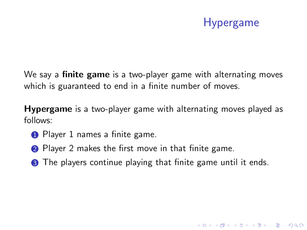 Hypergame We say a finite game is a two-player g...