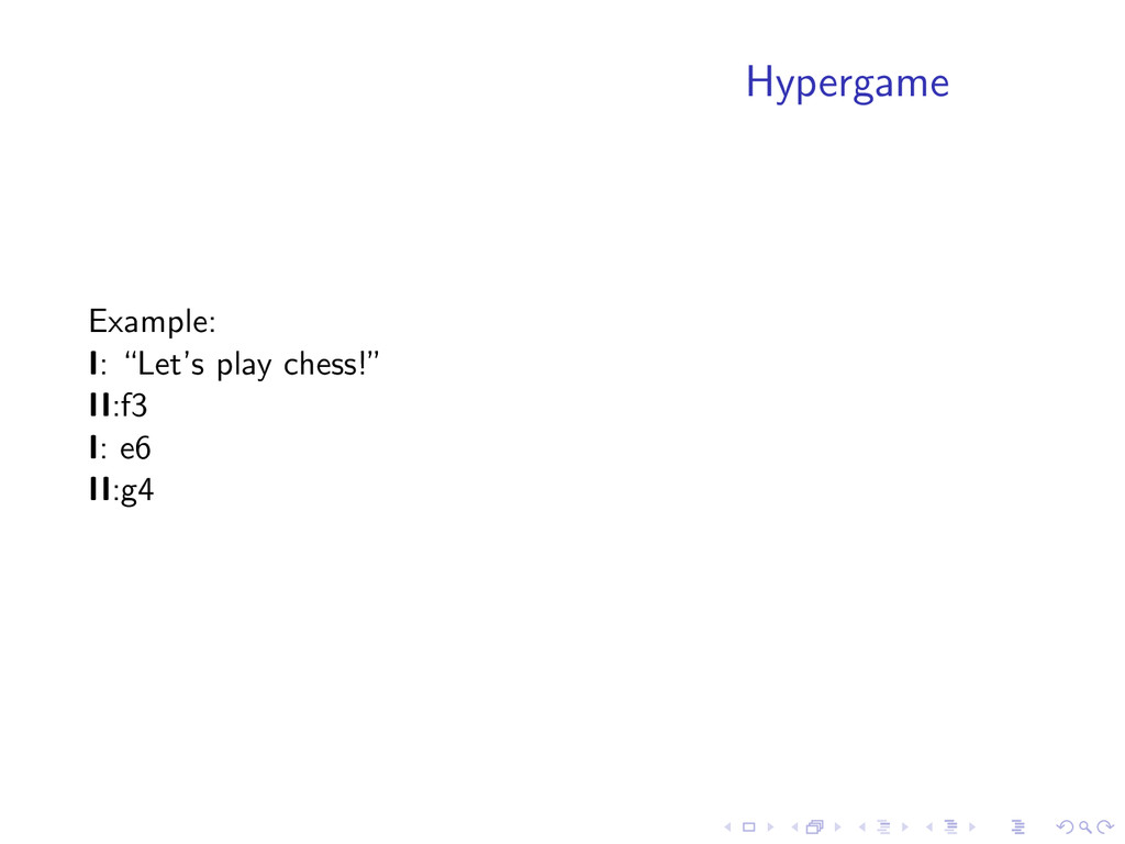 """Hypergame Example: I: """"Let's play chess!"""" II:f3..."""