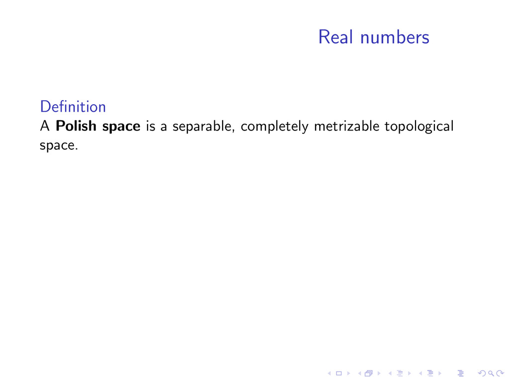 Real numbers Definition A Polish space is a sepa...