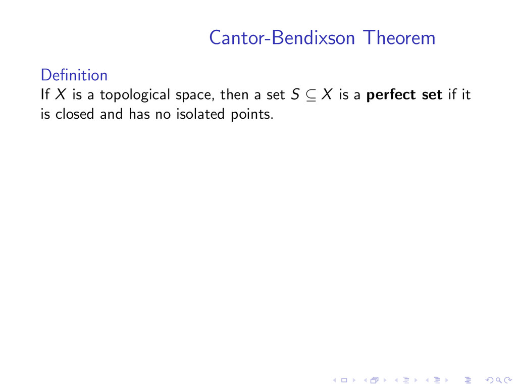 Cantor-Bendixson Theorem Definition If X is a to...
