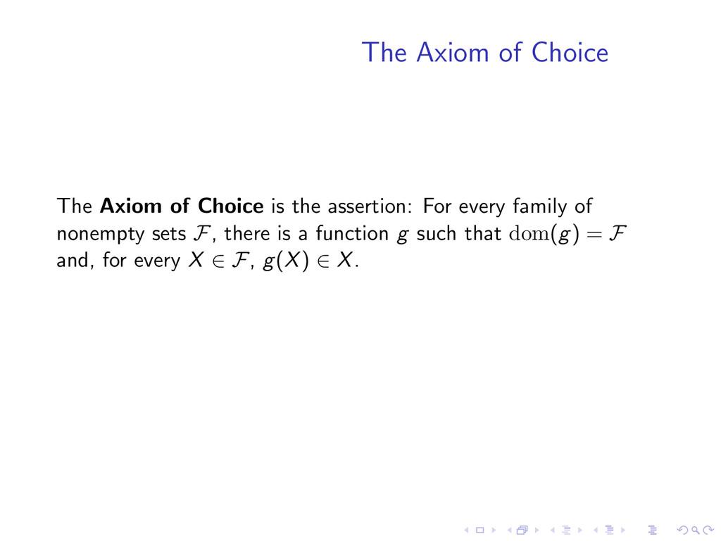 The Axiom of Choice The Axiom of Choice is the ...
