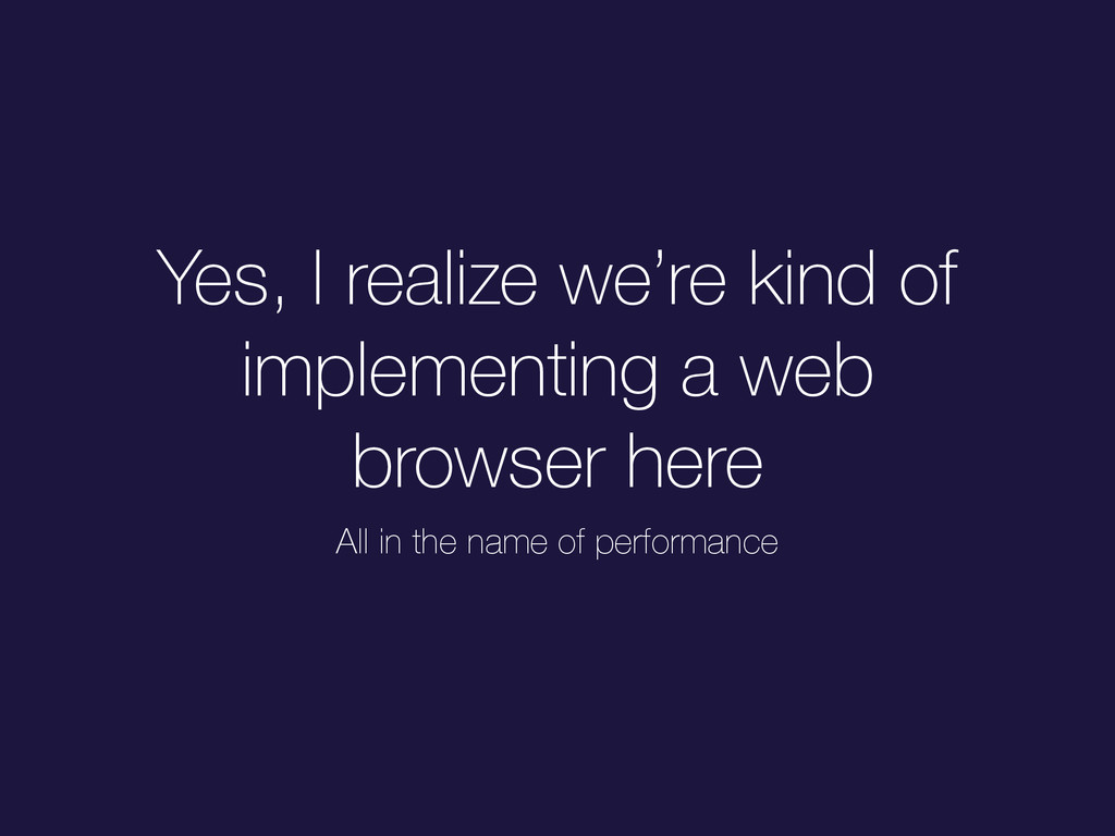 Yes, I realize we're kind of implementing a web...