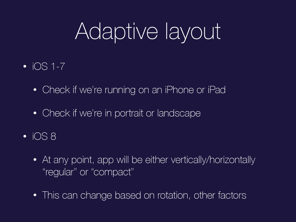 Adaptive layout • iOS 1-7 • Check if we're runn...
