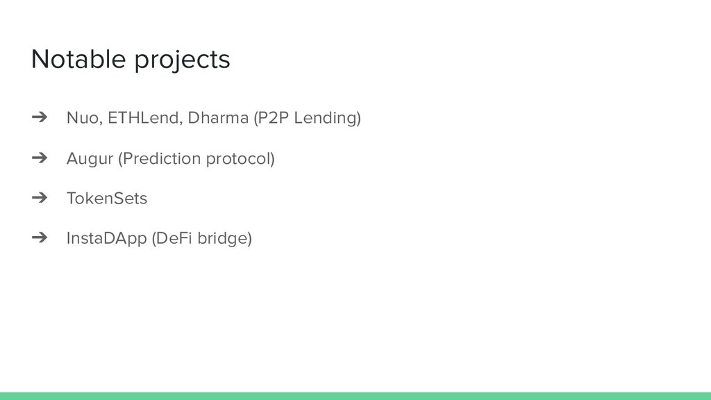 Notable projects ➔ Nuo, ETHLend, Dharma (P2P Le...