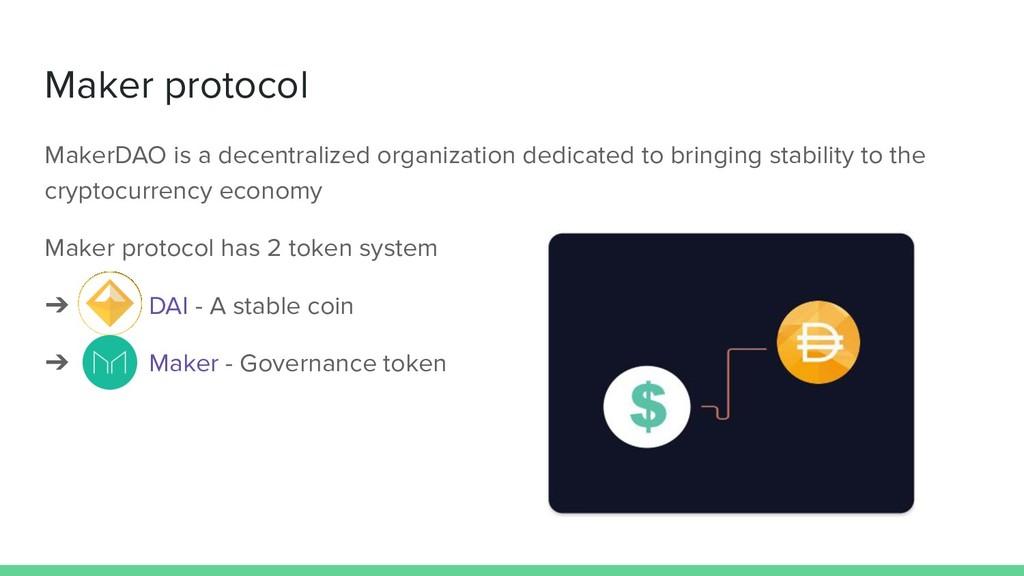 Maker protocol MakerDAO is a decentralized orga...
