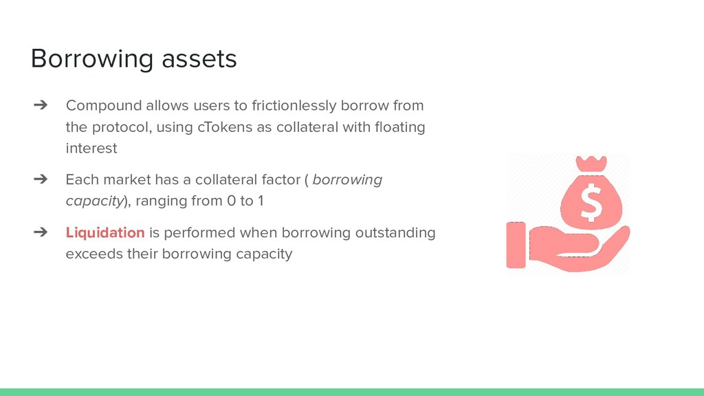 Borrowing assets ➔ Compound allows users to fri...