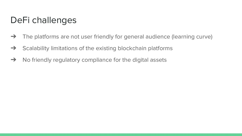 DeFi challenges ➔ The platforms are not user fr...