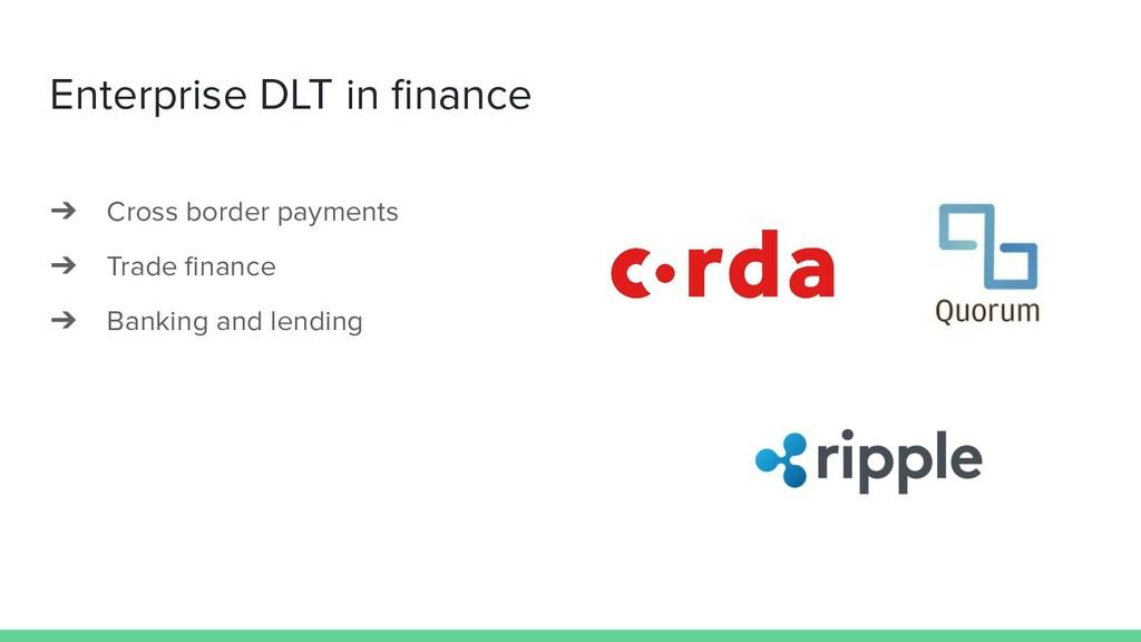 Enterprise DLT in finance ➔ Cross border payment...