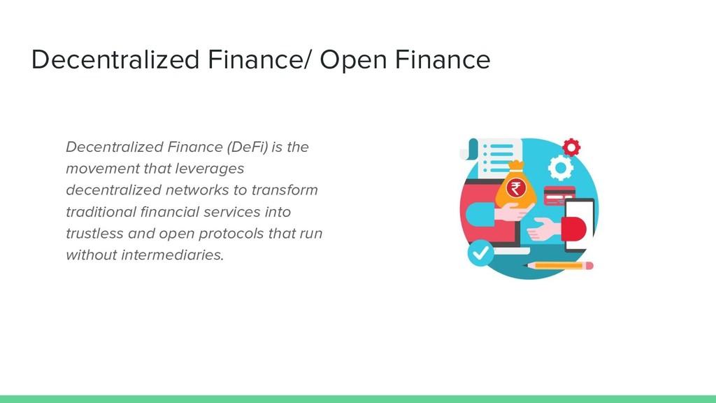Decentralized Finance/ Open Finance Decentraliz...