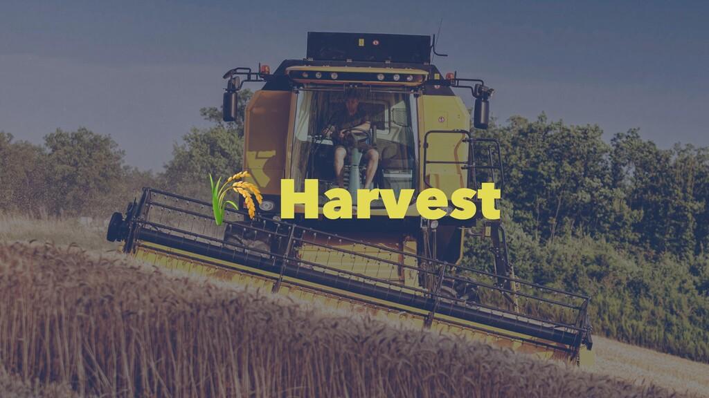 ! Harvest