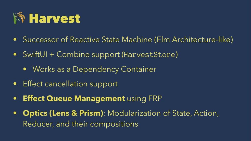 ! Harvest • Successor of Reactive State Machine...