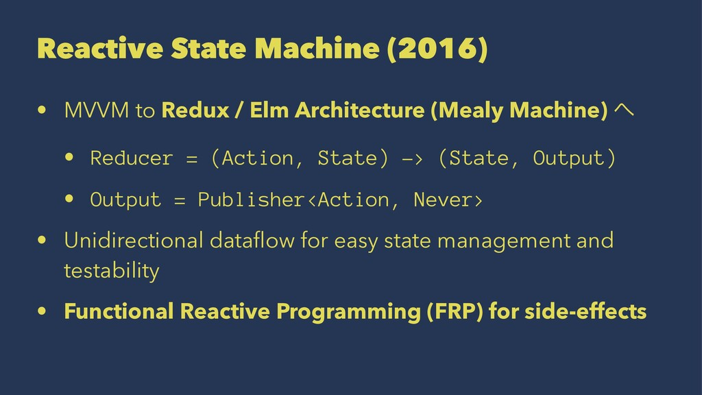 Reactive State Machine (2016) • MVVM to Redux /...