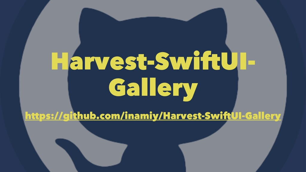 Harvest-SwiftUI- Gallery https://github.com/ina...