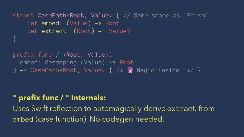 struct CasePath<Root, Value> { // Same shape as...