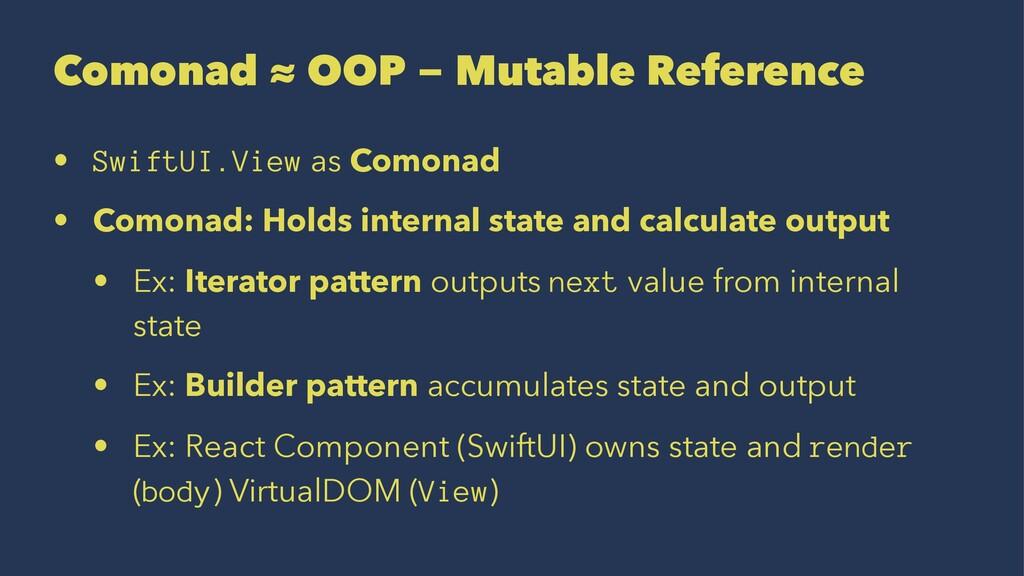 Comonad ≈ OOP − Mutable Reference • SwiftUI.Vie...