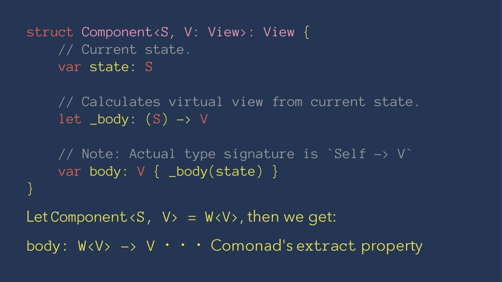 struct Component<S, V: View>: View { // Current...