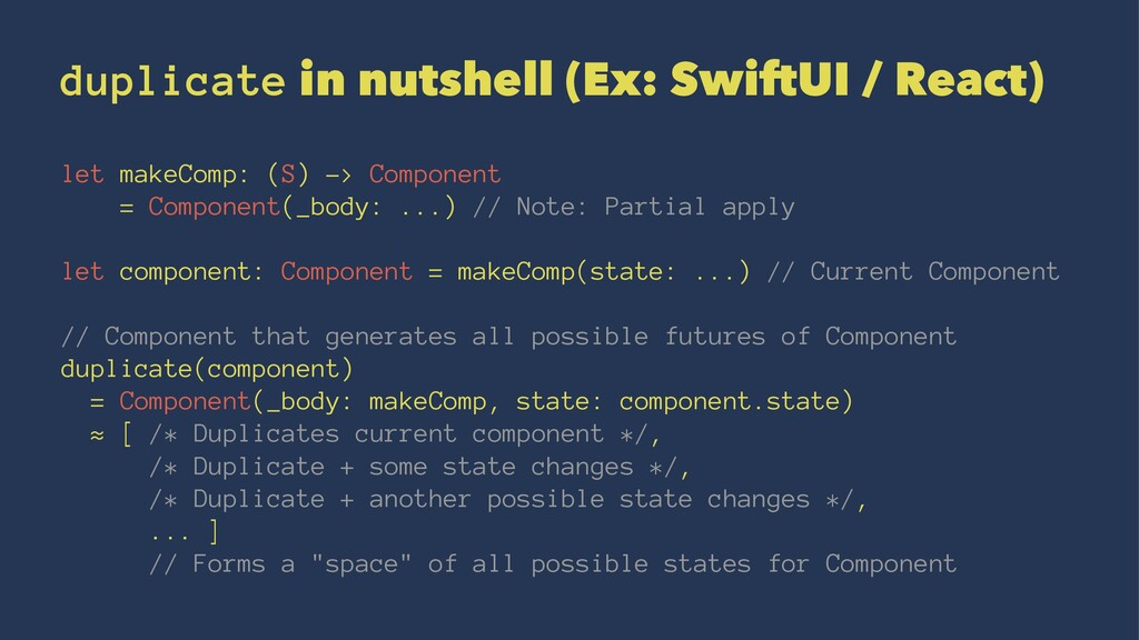 duplicate in nutshell (Ex: SwiftUI / React) let...