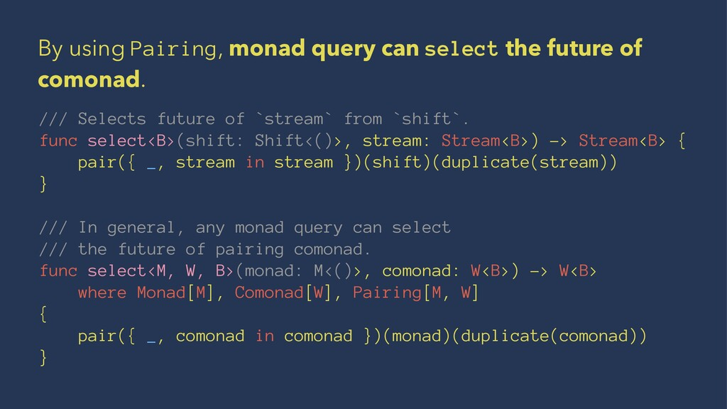 By using Pairing, monad query can select the fu...