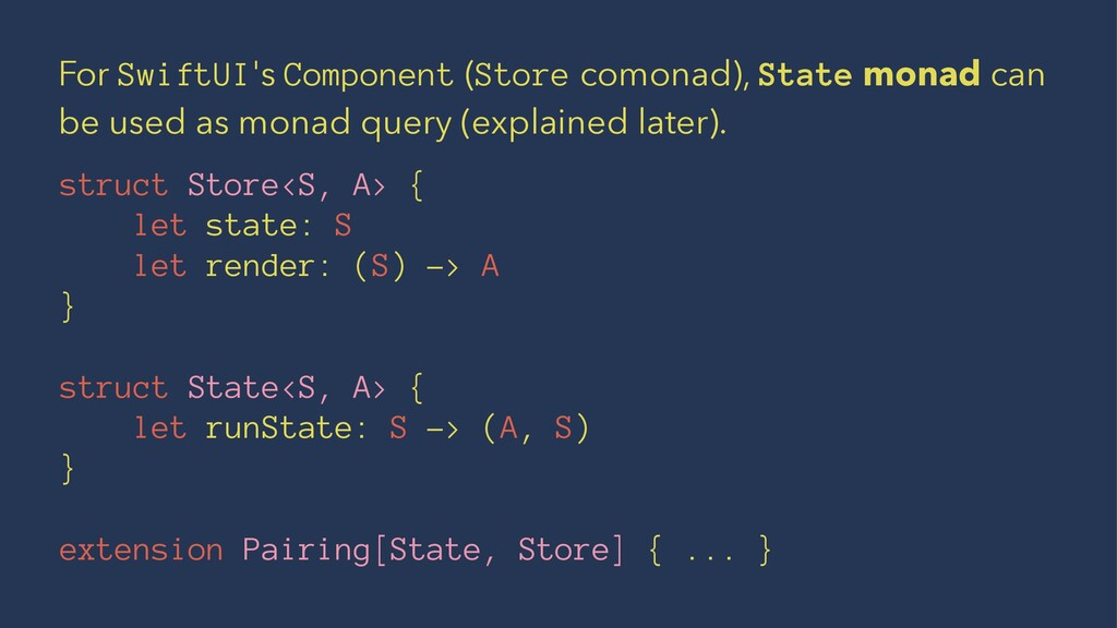 For SwiftUI's Component (Store comonad), State ...