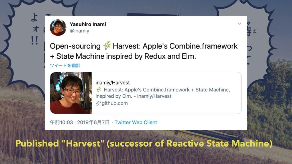 """Published """"Harvest"""" (successor of Reactive Stat..."""